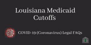 Louisiana Medicaid Cutoffs During the Covid-19 Crisis Blog Post Image