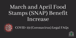 March and April Food Stamp (SNAP) Benefit Increase Blog Post Image