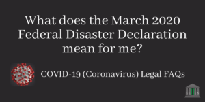 What does the March 2020 Federal Disaster Declaration mean for me? COvid-19 Blog Post Image